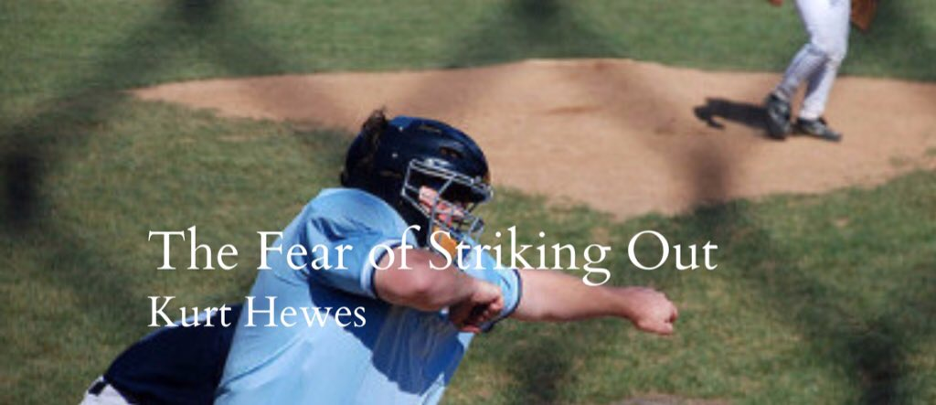 The Fear Of Striking Out